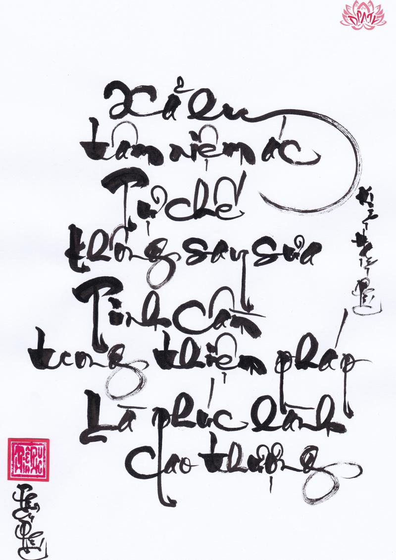 [Thư Pháp] Xả ly tâm niệm ác, Tự chế không say sưa, Tinh cần trong thiện pháp, Là phúc lành...